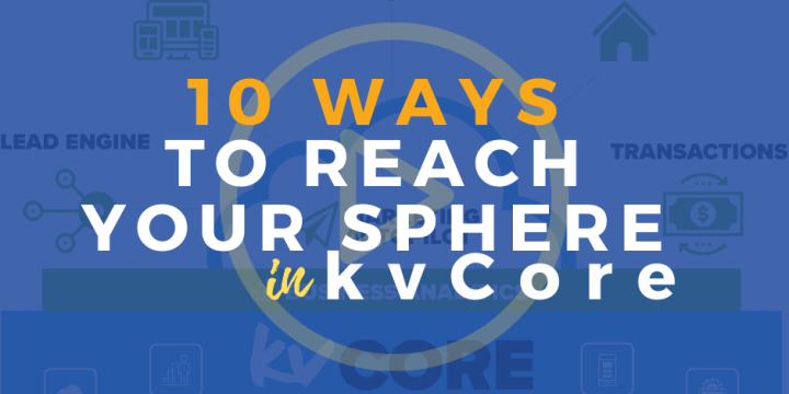 10 Ways to Reach Your Sphere in kvCore
