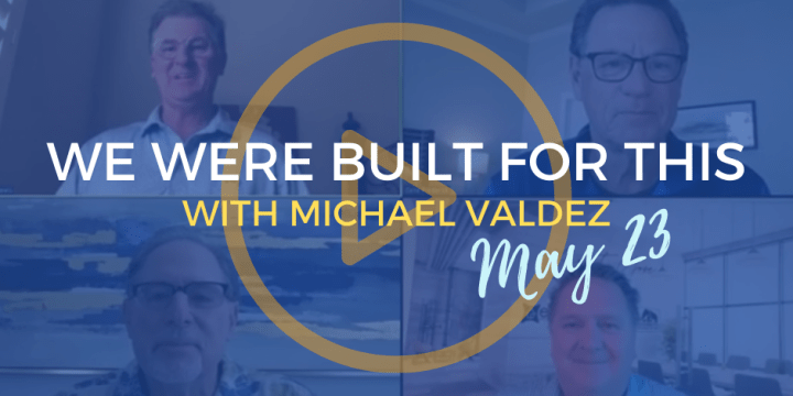 We Were Built For This May 23rd with Michael Valdez