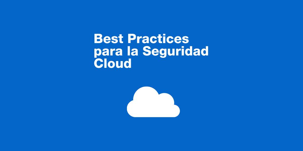 Best practices seguridad cloud