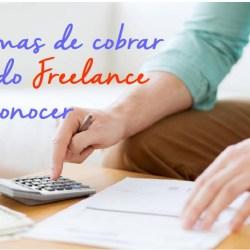3 formas de cobrar que todo Freelancer debe conocer