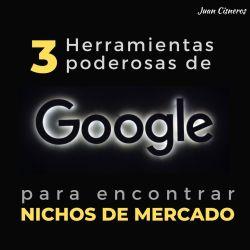 3 herramientas poderosas de Google para encontrar nichos de mercado