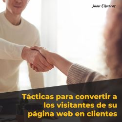 3 tácticas infalibles para convertir a tus visitantes en clientes
