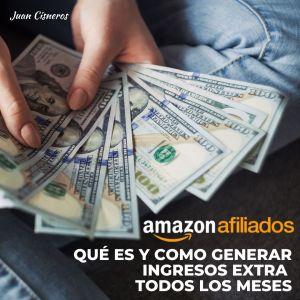 Amazon Afiliados generar ingresos extra todos los meses