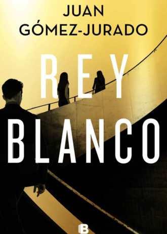 Rey Blanco | Juan Gómez-Jurado