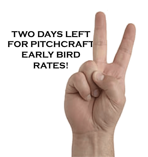 Last Two Days for Early Bird Rates for Pitchcraft!