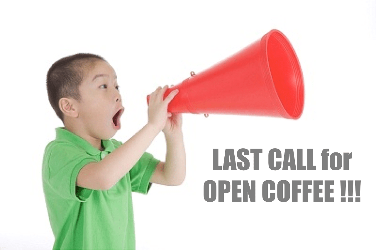 Last Call for October OPEN COFFEE!