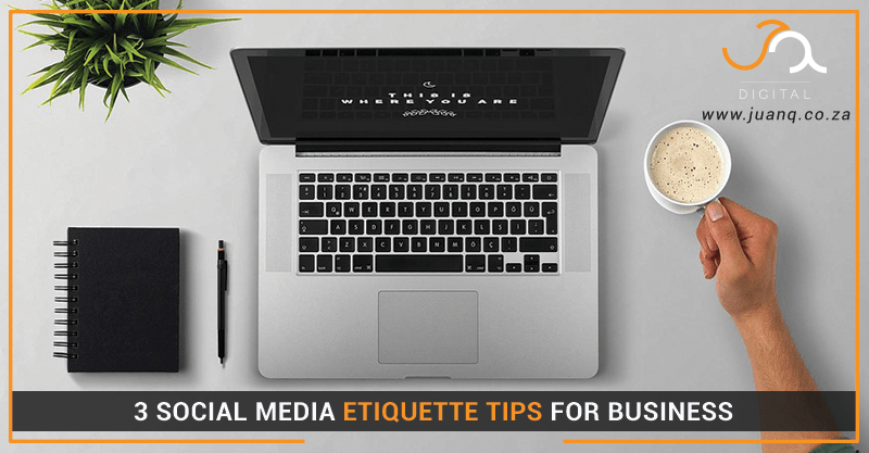 3 Social Media Etiquette Tips for Business