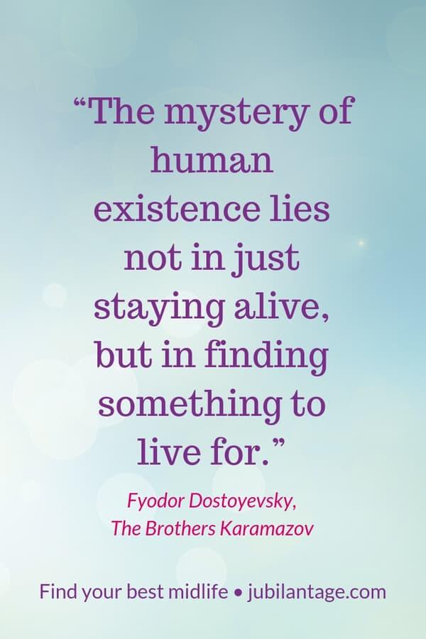 purpose-at-midlife_dostoyevskyquote.jpg