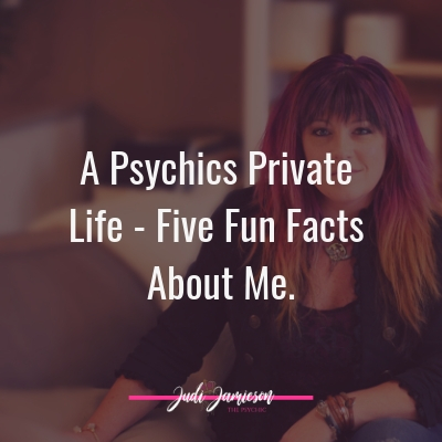 A Psychics Private Life - Five Fun facts about me