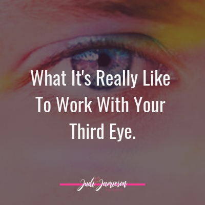 Work with your third eye – What its really like