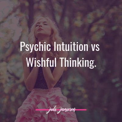 Psychic intuition vs wishful thinking