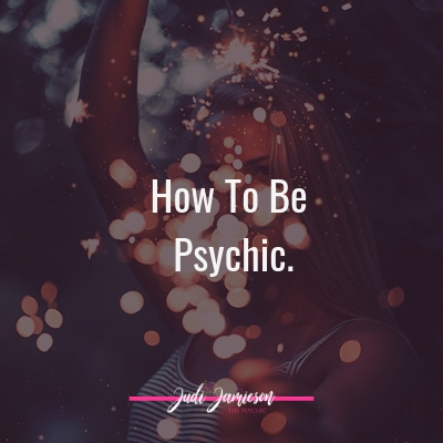 How to be a Psychic