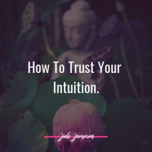 how to trust your intuition. Read the blog post here