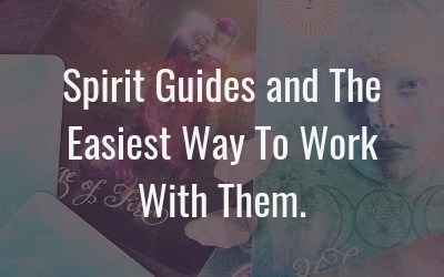 Spirit guides and the easiest way to work with them