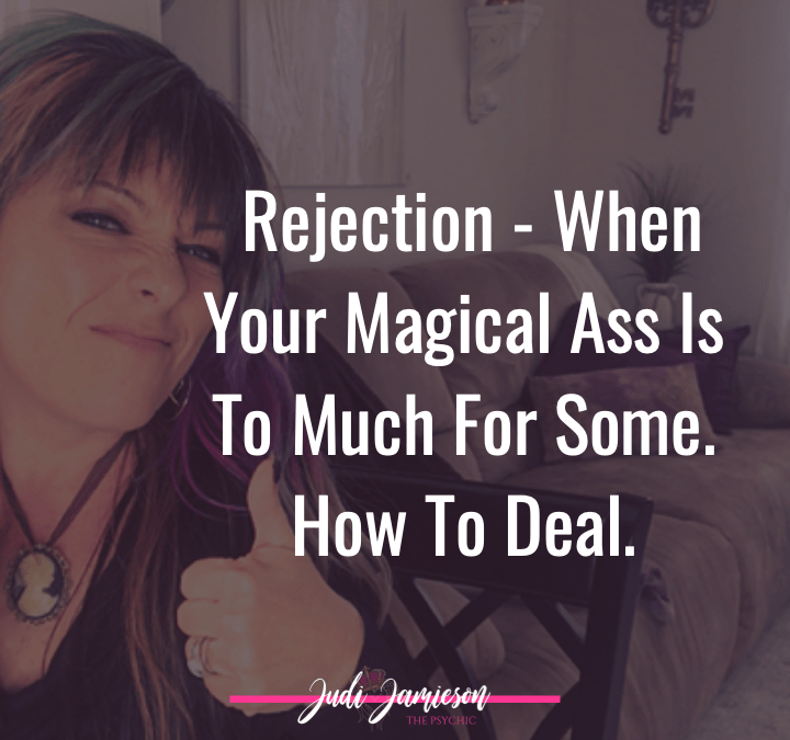 How to deal with rejection for empaths and switch that shit into magic