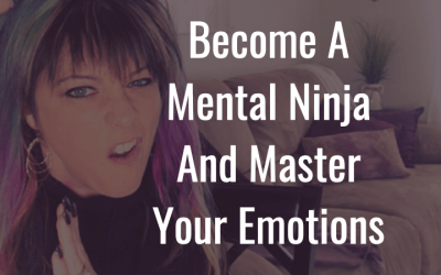 Master your emotions like a badass mental ninja for empaths
