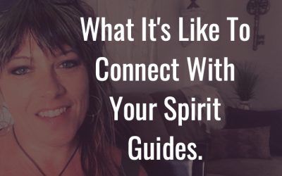What does it feel like to connect with your spirit guides?