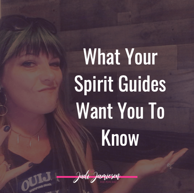Spirit guides want you to know
