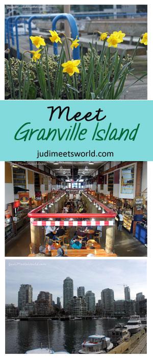 Meet Granville Island, Vancouver, Canada. - judimeetsworld