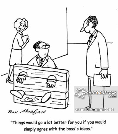 'Things would go a lot better for you if you would simply agree with the boss's ideas.'