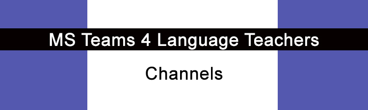 Channels 4 Language Learning in MS Teams