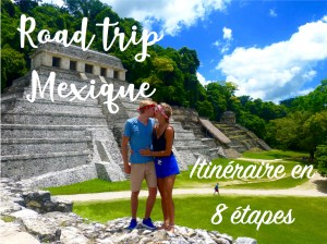 Read more about the article Road trip : Le Mexique en 8 étapes