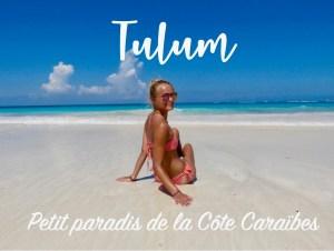 Tulum : petit paradis sur la côte Caraïbes