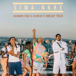 Djodje - Sima Nkre (feat. Deejay Télio & Julinho Ksd) [2021] Baixar mp3