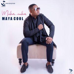 Maya Cool - Mulher... Mulher [2021] Baixar mp3