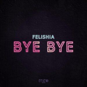 Felishia - Bye Bye [2021] Baixar mp3