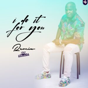 Dj Lutonda - I Do It For You (Remix) [2021] Baixar mp3