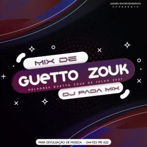 Mix Ghetto Zouk - Melhores Zouk/Kizomba de Agosto 2021 (Prod.by Dj Pada Mix) Baixar mp3