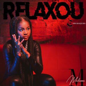 Malunne - Relaxou [2021] Baixar mp3