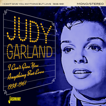 Judy Garland - I Can't Give You Anything But Love from Jasmine Records
