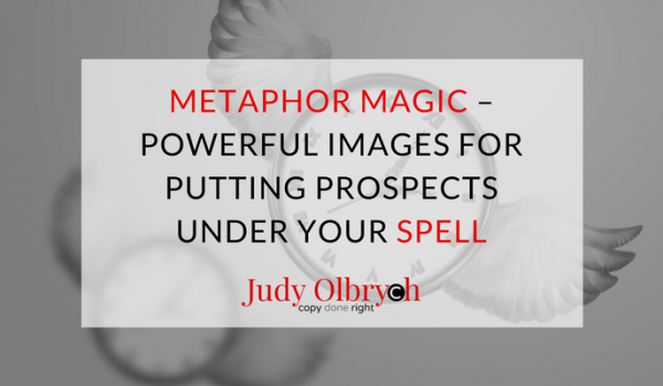 Metaphor Magic – Powerful Images for Putting Prospects Under Your Spell