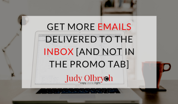 Get More Emails Delivered to the Inbox [And NOT in the Promo Tab]