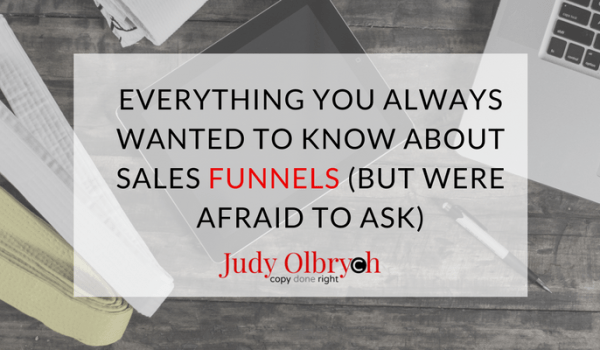 Everything You Always Wanted to Know About Sales Funnels  (But Were Afraid to Ask)