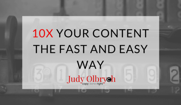 How to 10x Your Content the Fast and Easy Way