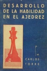 Desarrollo de la Habilidad en el Ajedrez - Carlos Torre