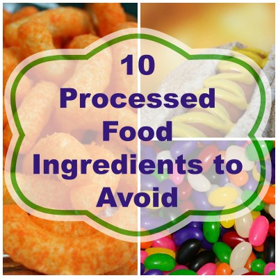 10 Ingredients to Avoid in Processed Food Part 1 – Juggling Real Food and Real Life