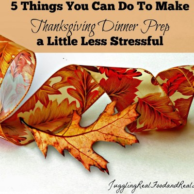 5 Things You Can Do To Make Thanksgiving Dinner Prep A Little Less Stressful + 2 Bonus Tips