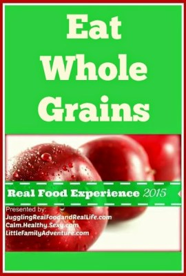 Real Food Experience Week 2 Challenge: Eat whole grains