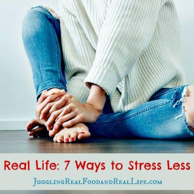 Real Life: 7 Ways to Stress Less
