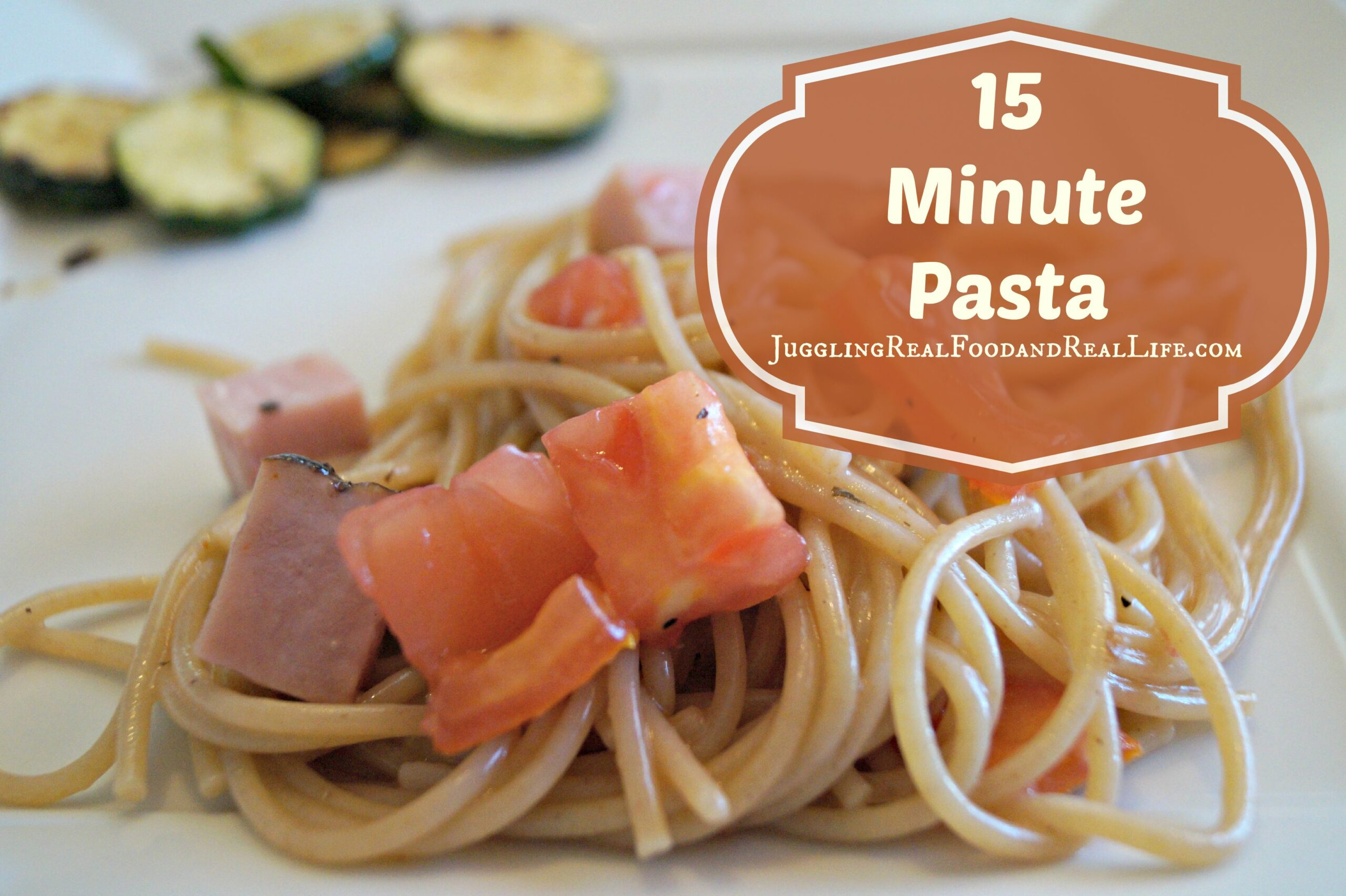 Easy real food dinner recipe 15 minute pasta with ham and fresh 15 minute pasta recipe forumfinder Image collections