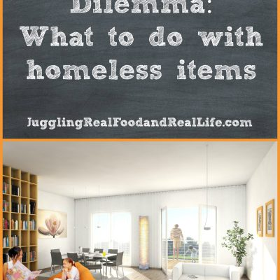 Decluttering Dilemma:  What To Do With Homeless Items