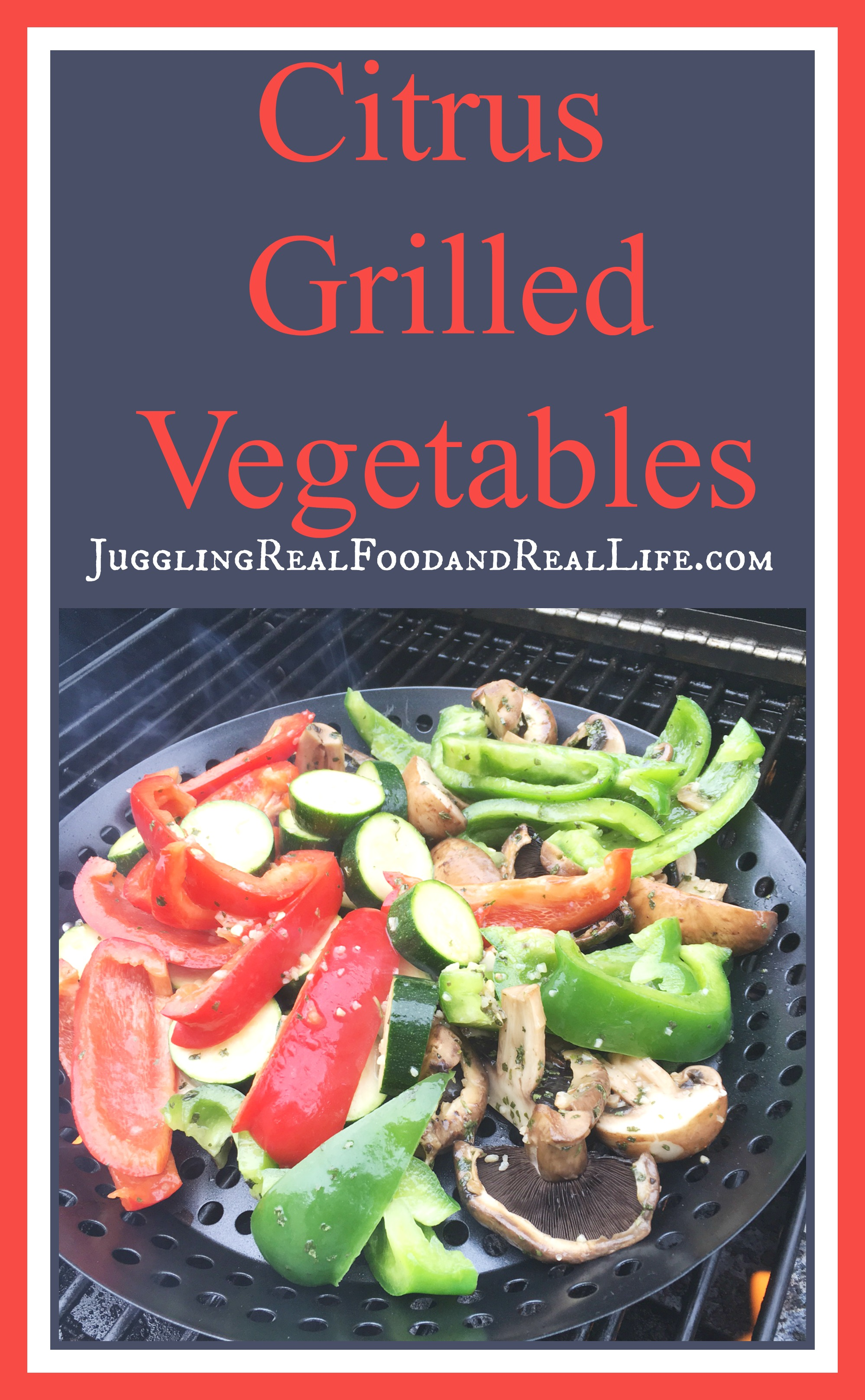 Easy recipe citrus grilled vegetables juggling real food and real citrus grilledvegetables forumfinder Image collections