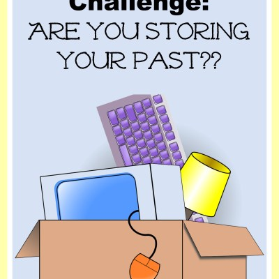 Declutter Challenge:  Are You Storing Your Past Life?