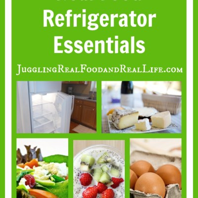 Putting Together A Real Food Kitchen:  Refrigerator Essentials