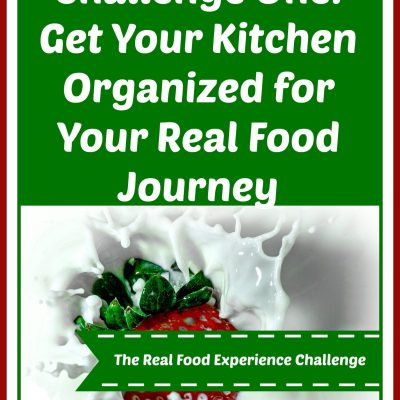 The Real Food Experience Challenge Week 1:  Let's Get Organized