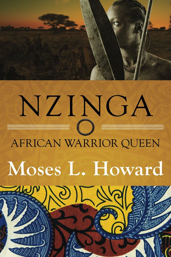 Nzinga, African Warrior Queen - Moses Howard
